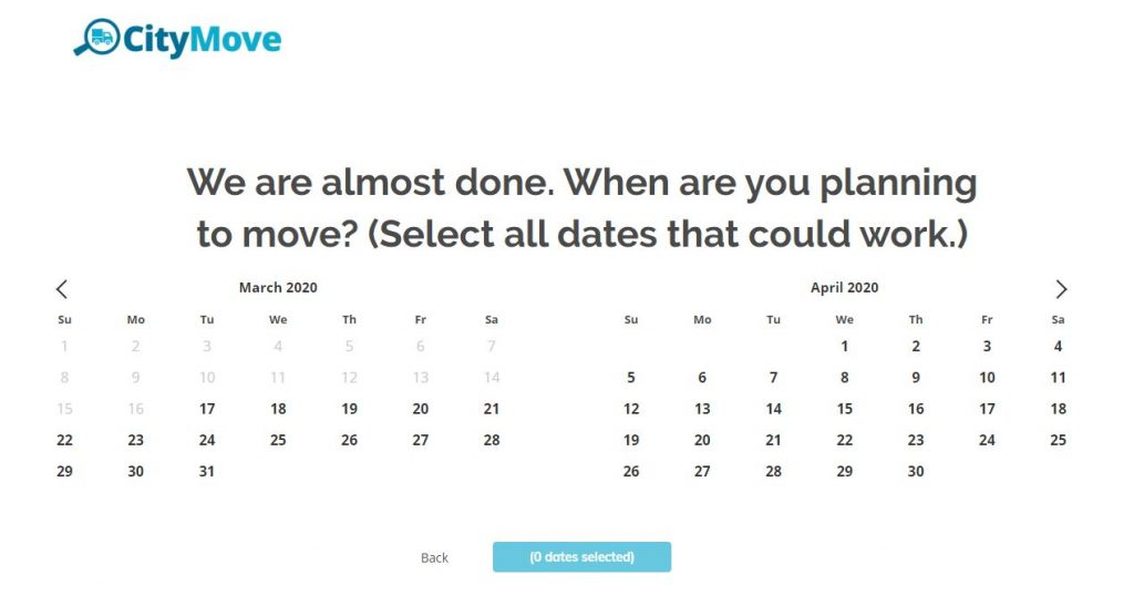 CityMove allows you to select many potential move dates to get you the lowest moving quotes